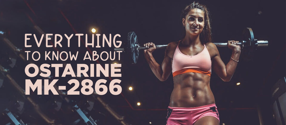 Everything To Know About Ostarine MK-2866