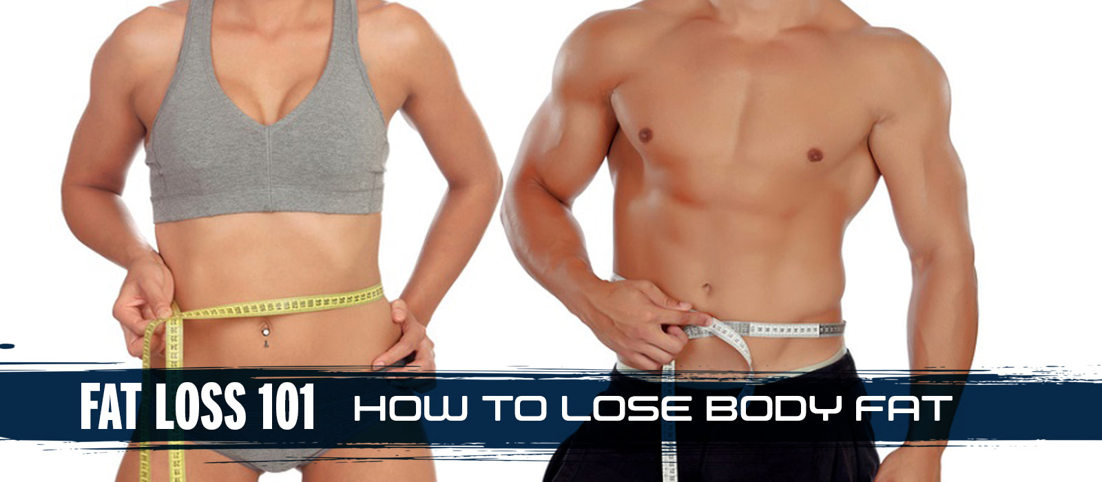 Fat Loss 101: How To Lose Body Fat