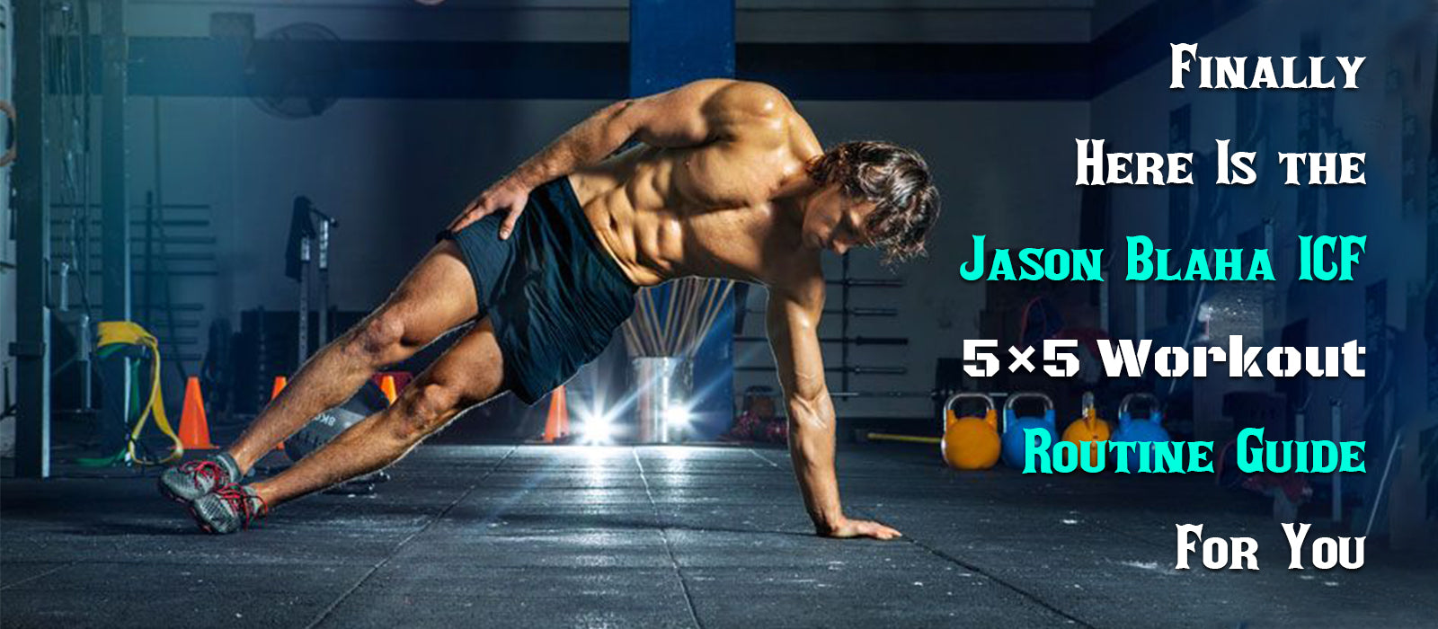 Finally Here Is the Jason Blaha ICF 5×5 Workout Routine Guide For You