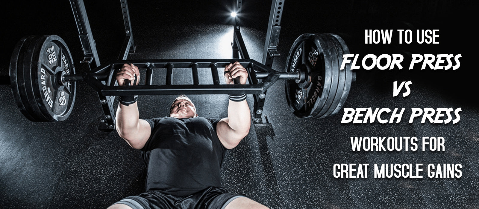 How to Use Floor Press Vs Bench Press Workouts for Great Muscle Gains