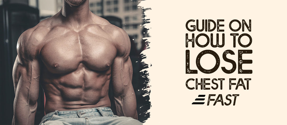 Guide On How To Lose Chest Fat Fast