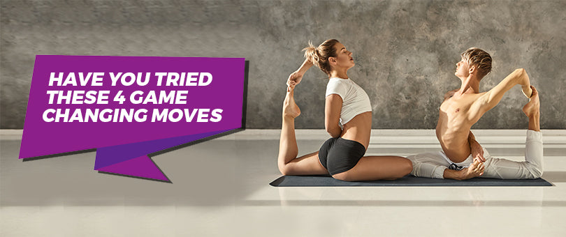 Have You Tried These 4 Game-Changing Moves