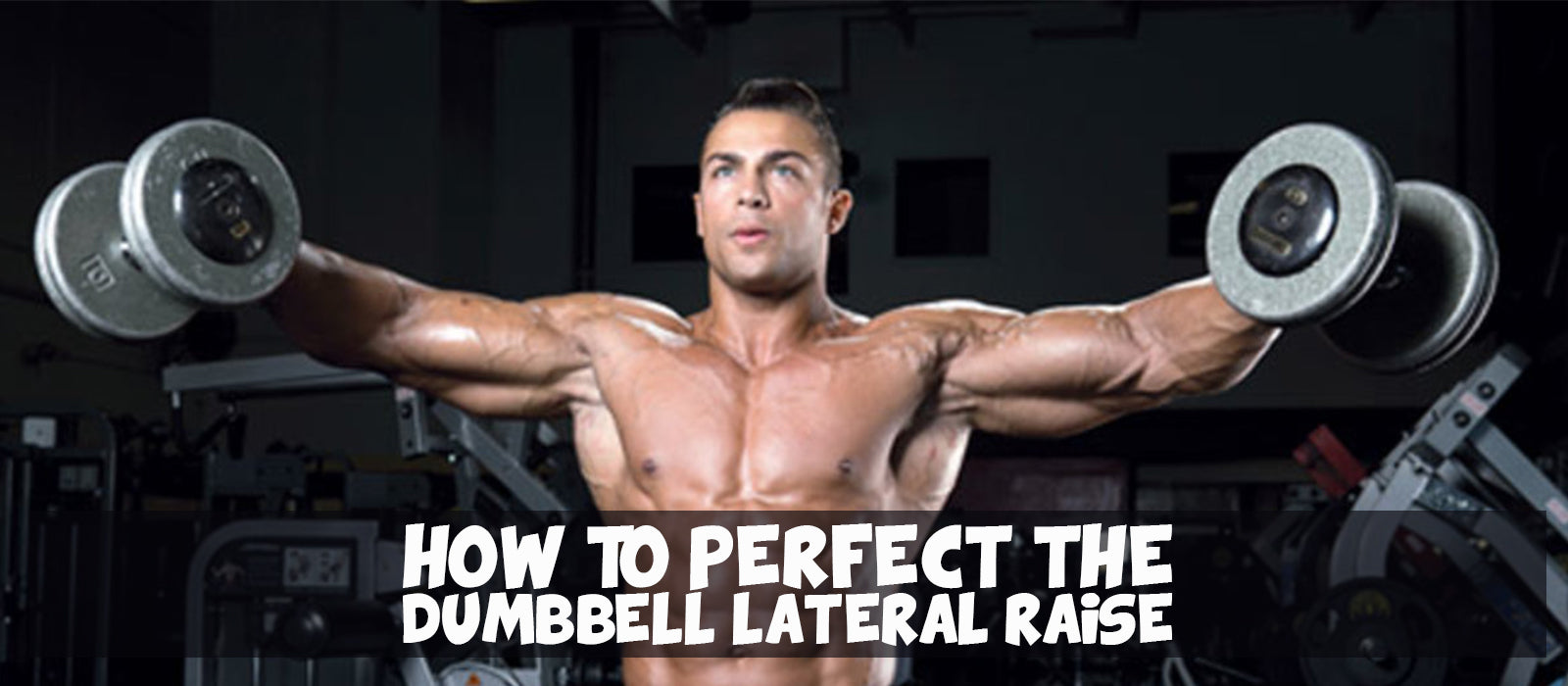 How To Perfect The Dumbbell Lateral Raise