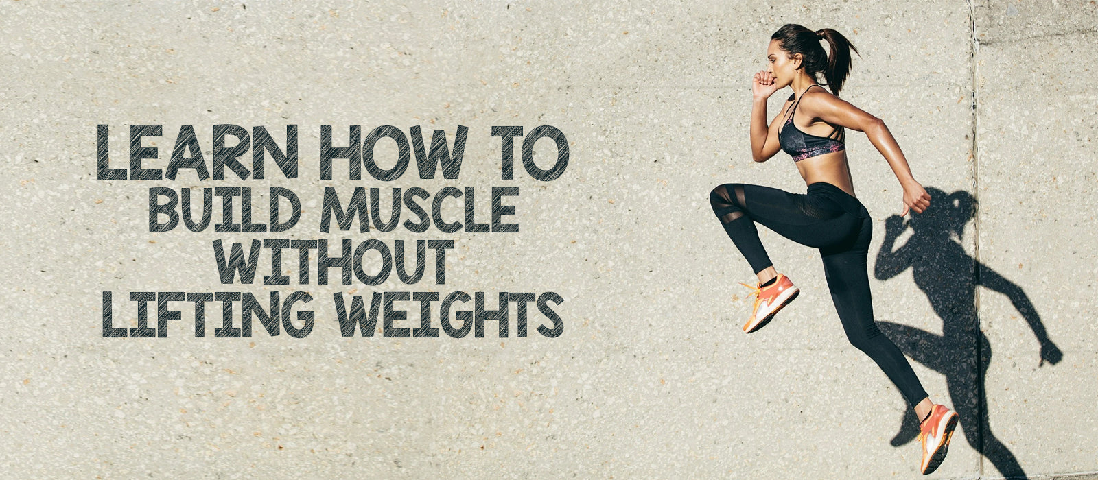 Learn How To Build Muscle Without Lifting Weights