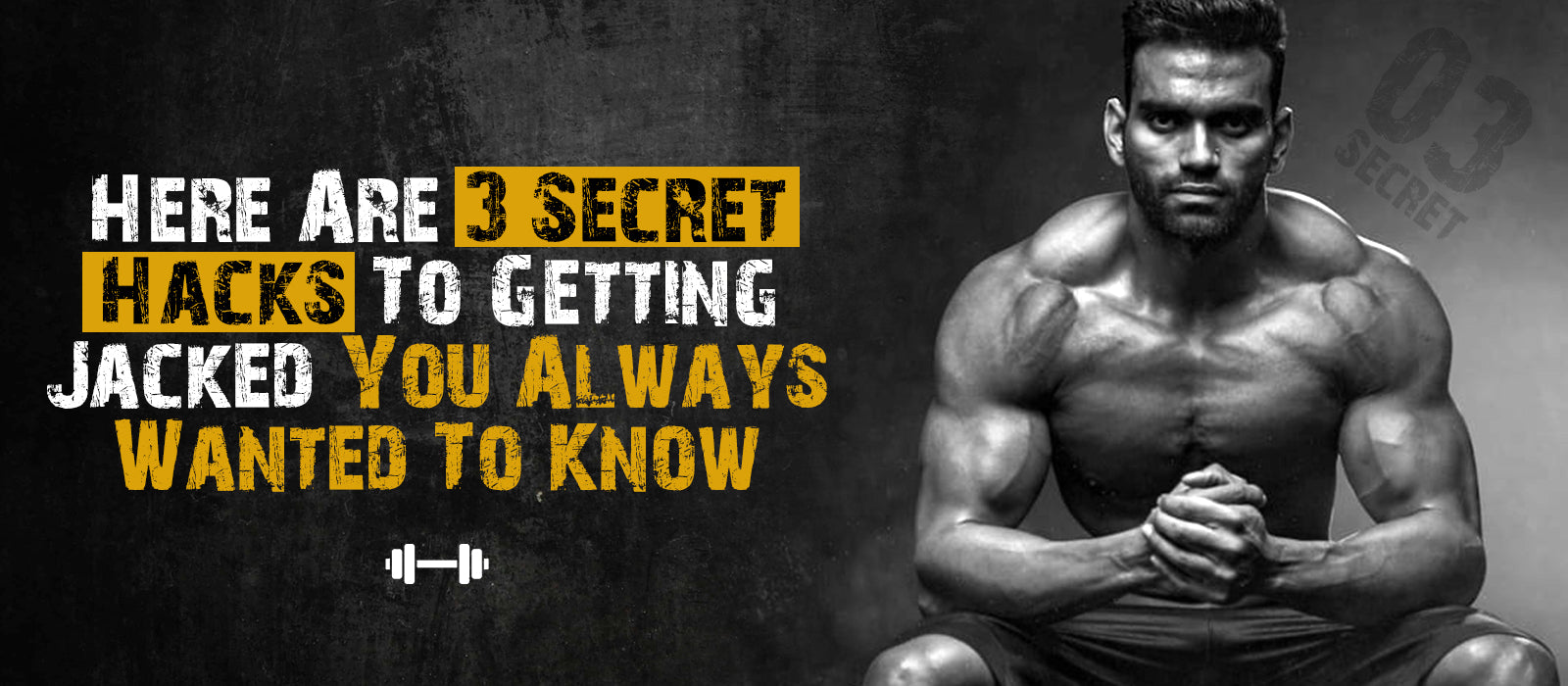 Here Are 3 Secret Hacks To Getting Jacked You Always Wanted To Know