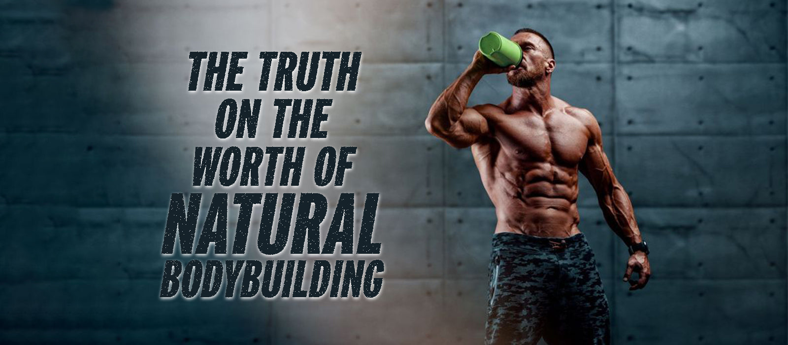 The Truth On The Worth Of Natural Bodybuilding