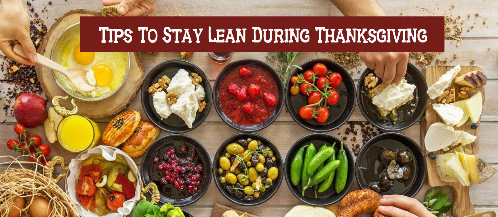Tips To Stay Lean During Thanksgiving