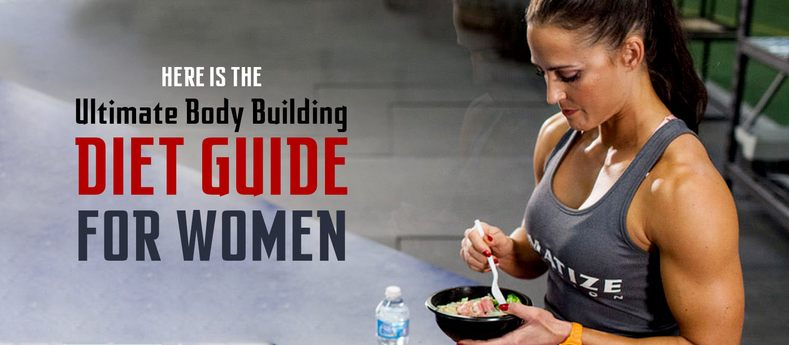 Here Is The Ultimate Body Building Diet Guide For Women