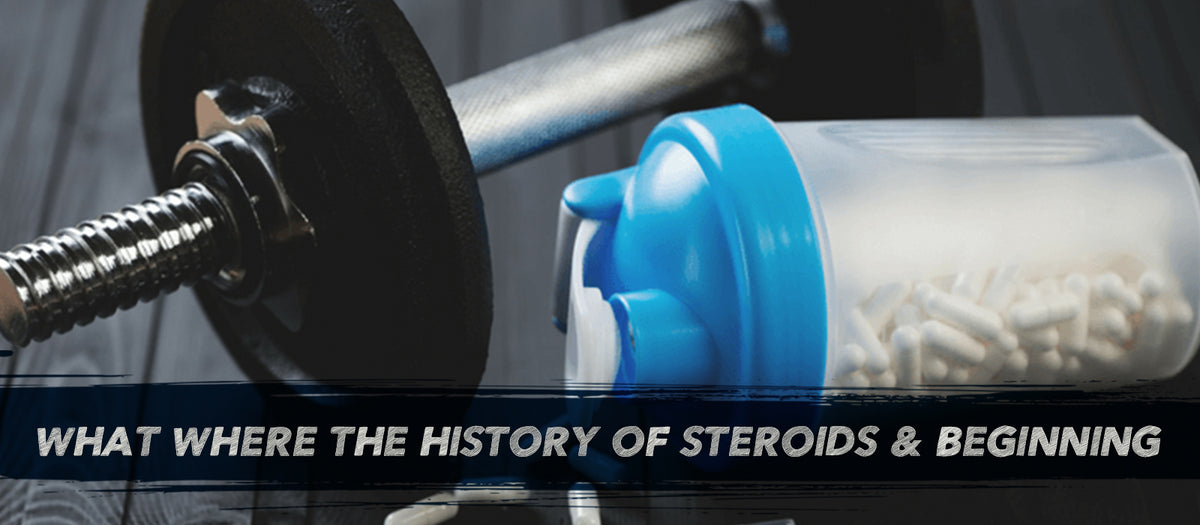 What? Where? The History Of Steroids & Beginning