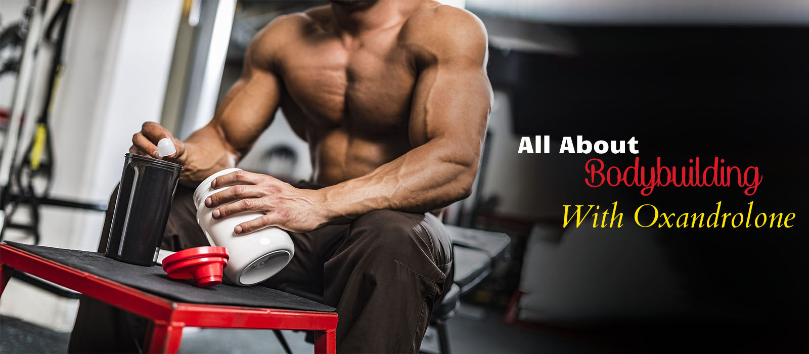 All About Bodybuilding With Oxandrolone