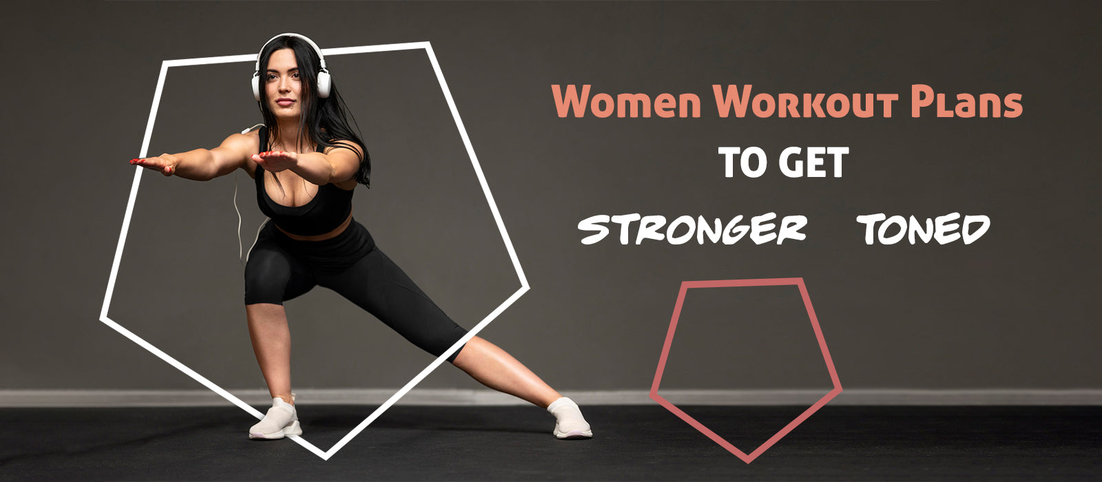 Women Workout Plans To Get Stronger & Toned