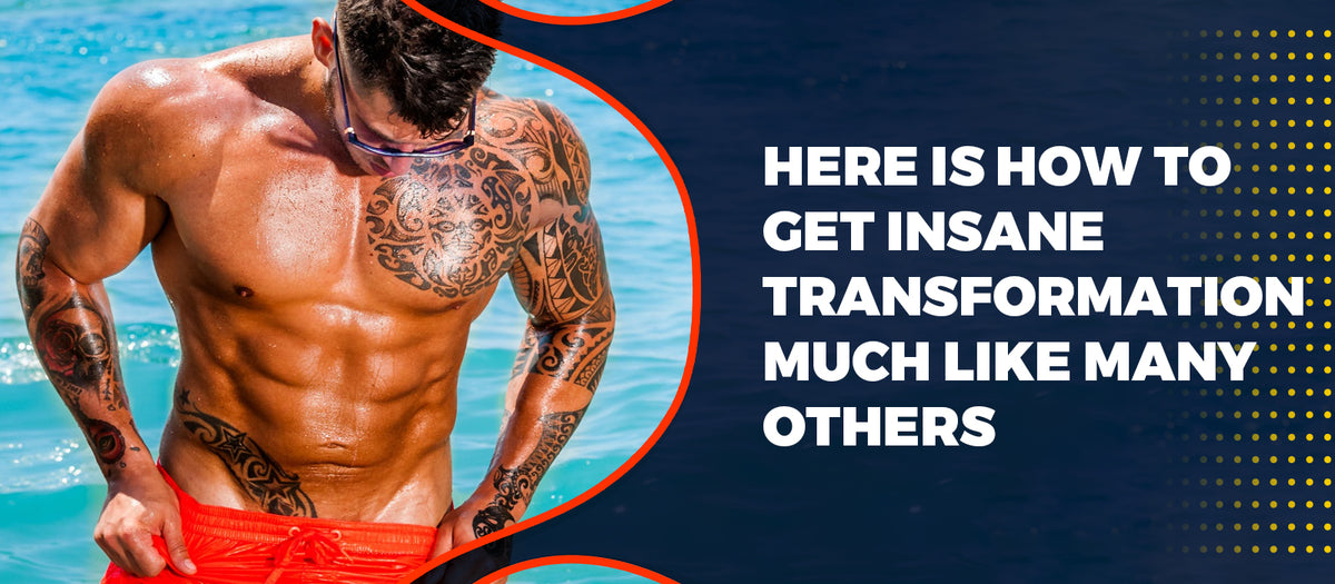 Here Is How To Get Insane Transformation Much Like Many Others