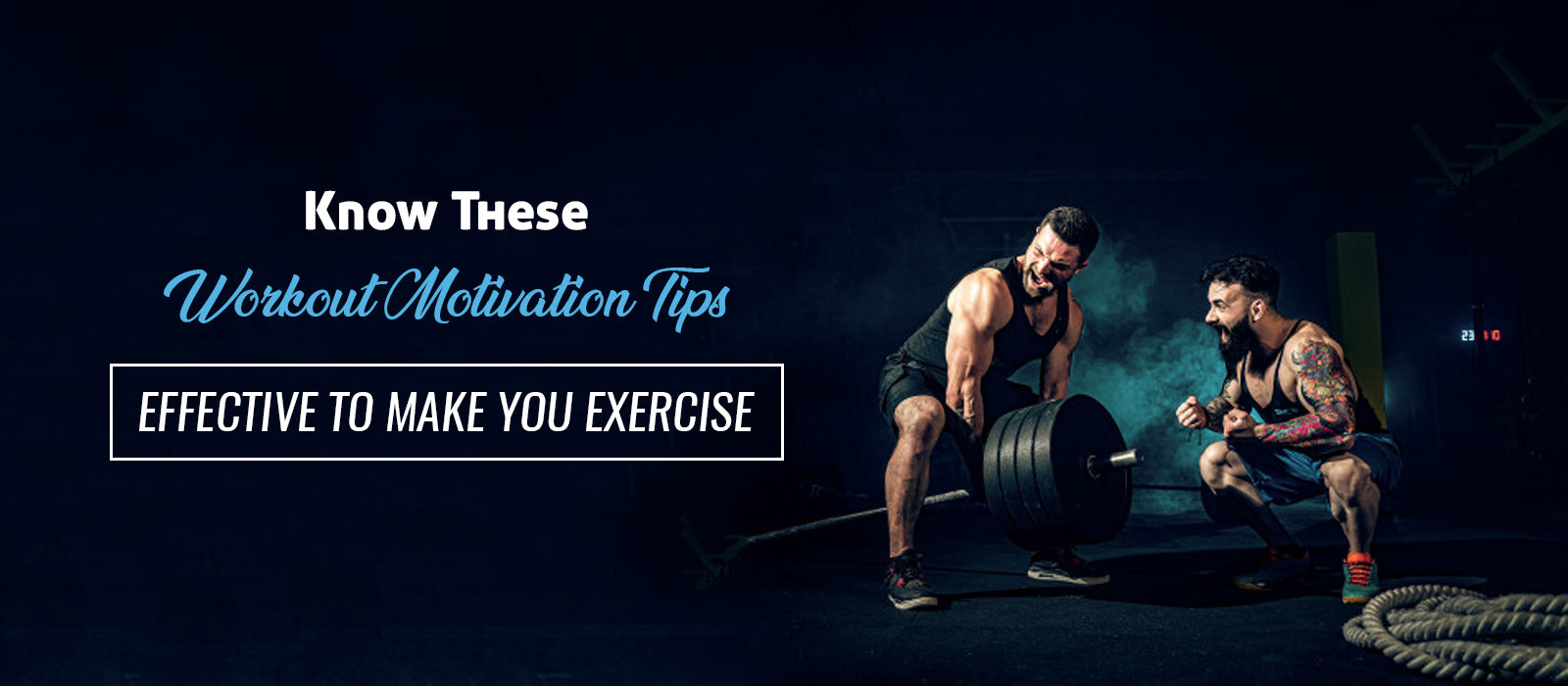 Know These Workout Motivation Tips – Effective to Make You Exercise