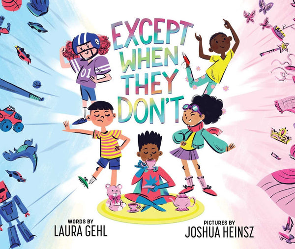 Except When They Don't by Laura Gehl