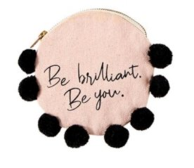 Canvas Pouch- Be Brilliant - Molly's! A Chic and Unique Boutique