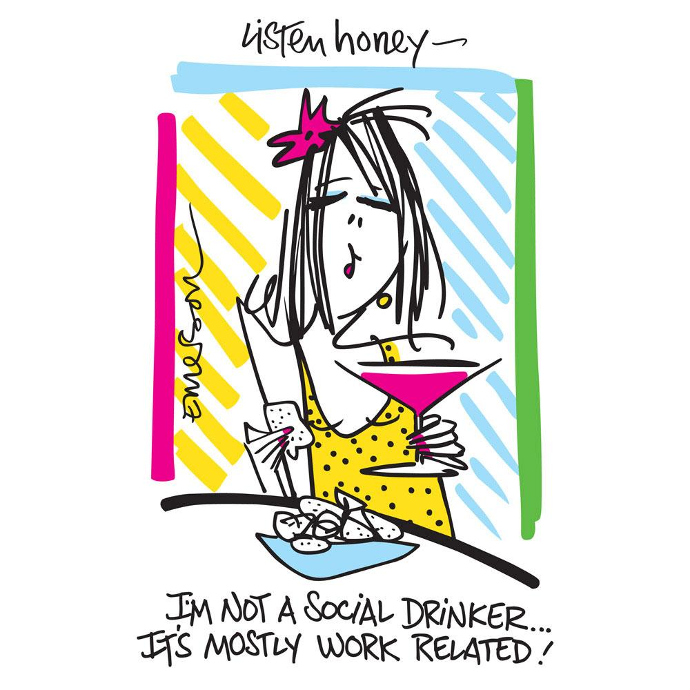 """Listen Honey-I'm Not a Social Drinker...It's Mostly Work Related!"" Nightshirt In a Bag - Molly's! A Chic and Unique Boutique"