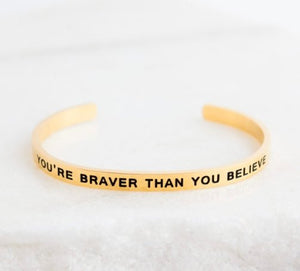 YOU'RE BRAVER THAN YOU BELIEVE - Molly's! A Chic and Unique Boutique