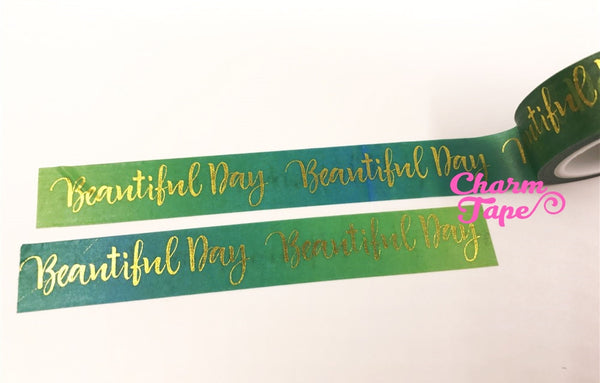 Beautiful Day Gold Foil Washi Tape 15mm x 5 meters WT1053