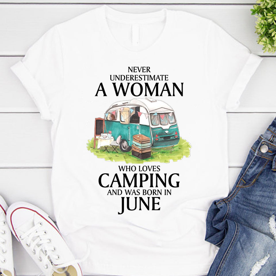 Never underestimate an a woman who loves camping and was born in June