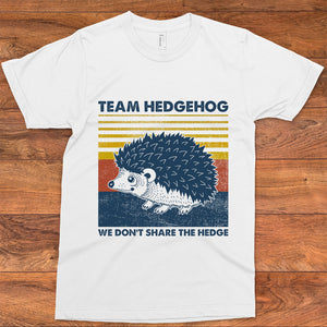 Team hedgehog we don't share the hedge