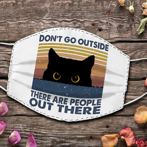 don't go outside there are people out there