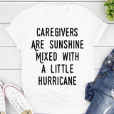 Caregivers Are SunShine Mixed With A Little Hurricane