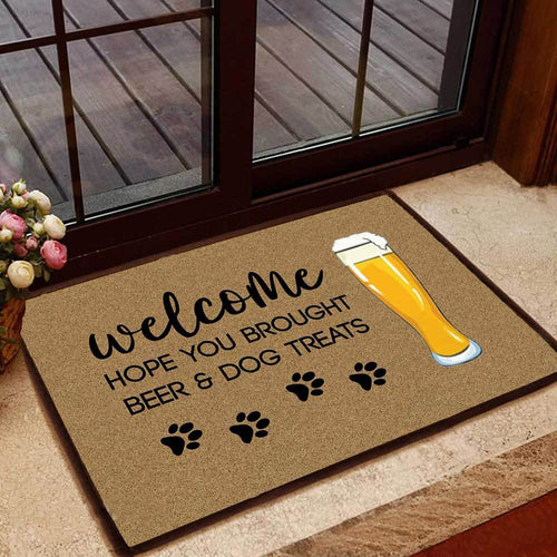 HOPE YOU BROUGHT BEER AND DOG TREATS DOORMAT