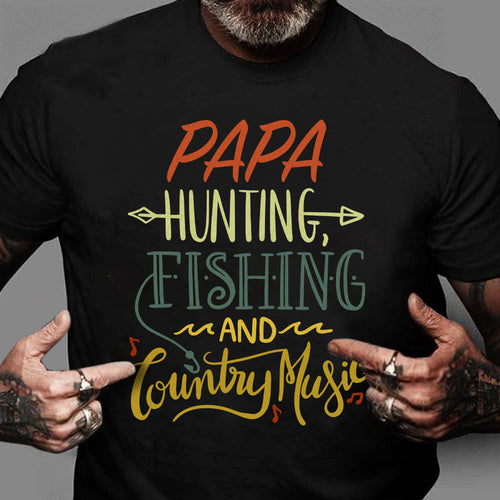 Papa Hunting Fishing and Country Music