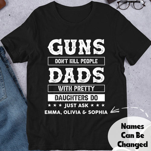 Gun Don't Kill People Dads With Pretty Daughters Do