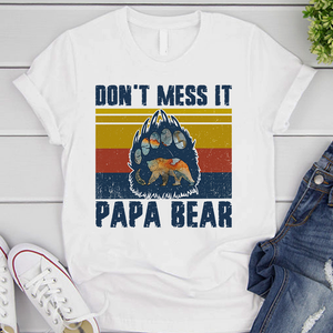 Don't mess it - Papa bear