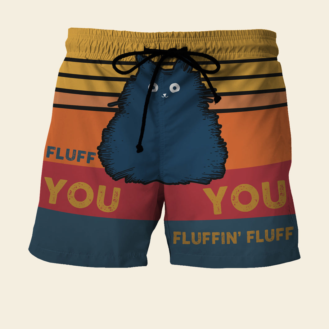 Fluff You You Fluffin' Fluff - Custom Beach Shorts - Swim Trunks