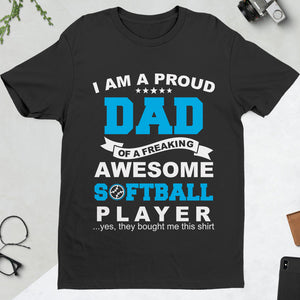 I AM A PROUD DAD AWESOME SOFTBALL PLAYER