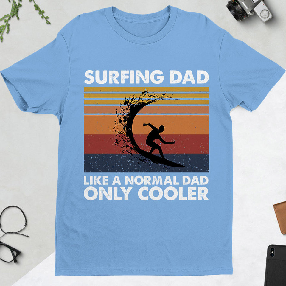 Surfing Dad, Like a normal dad only cooler