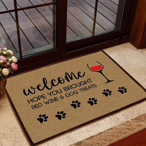 HOPE YOU BROUGHT RED WINE AND DOG TREATS DOORMAT