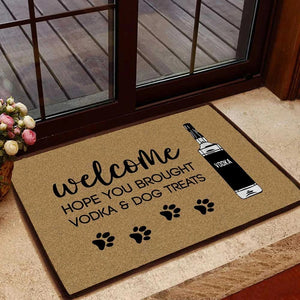 HOPE YOU BROUGHT VODKA AND DOG TREATS DOORMAT