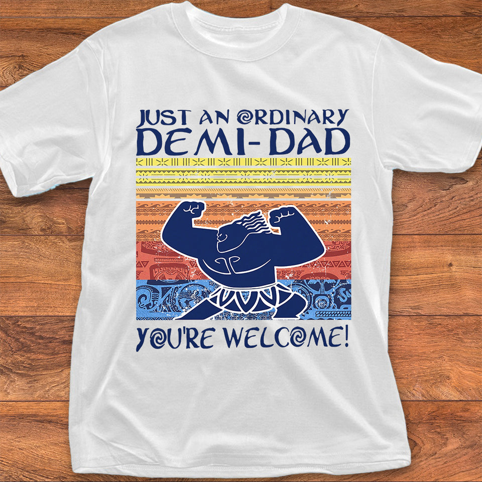 Just an Odinary Demi Dad - You're Welcome!