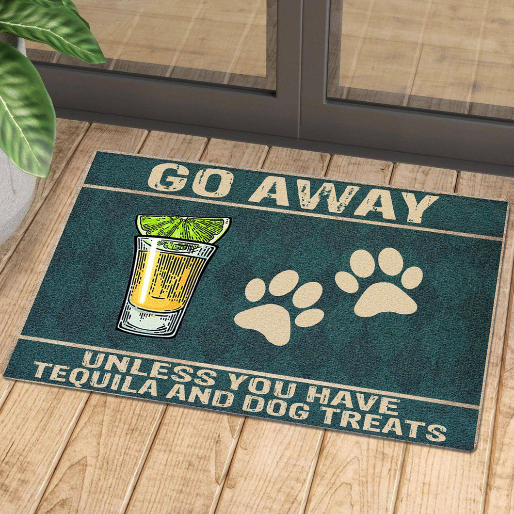 Go Away Unless You Have Tequila And Dog Treats