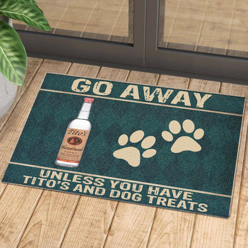 Go Away Unless You Have Tito's And Dog Treats