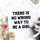 There Is No Wrong Way To Be A Girl