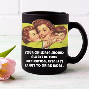Your Child Inspired You To Drink Mug