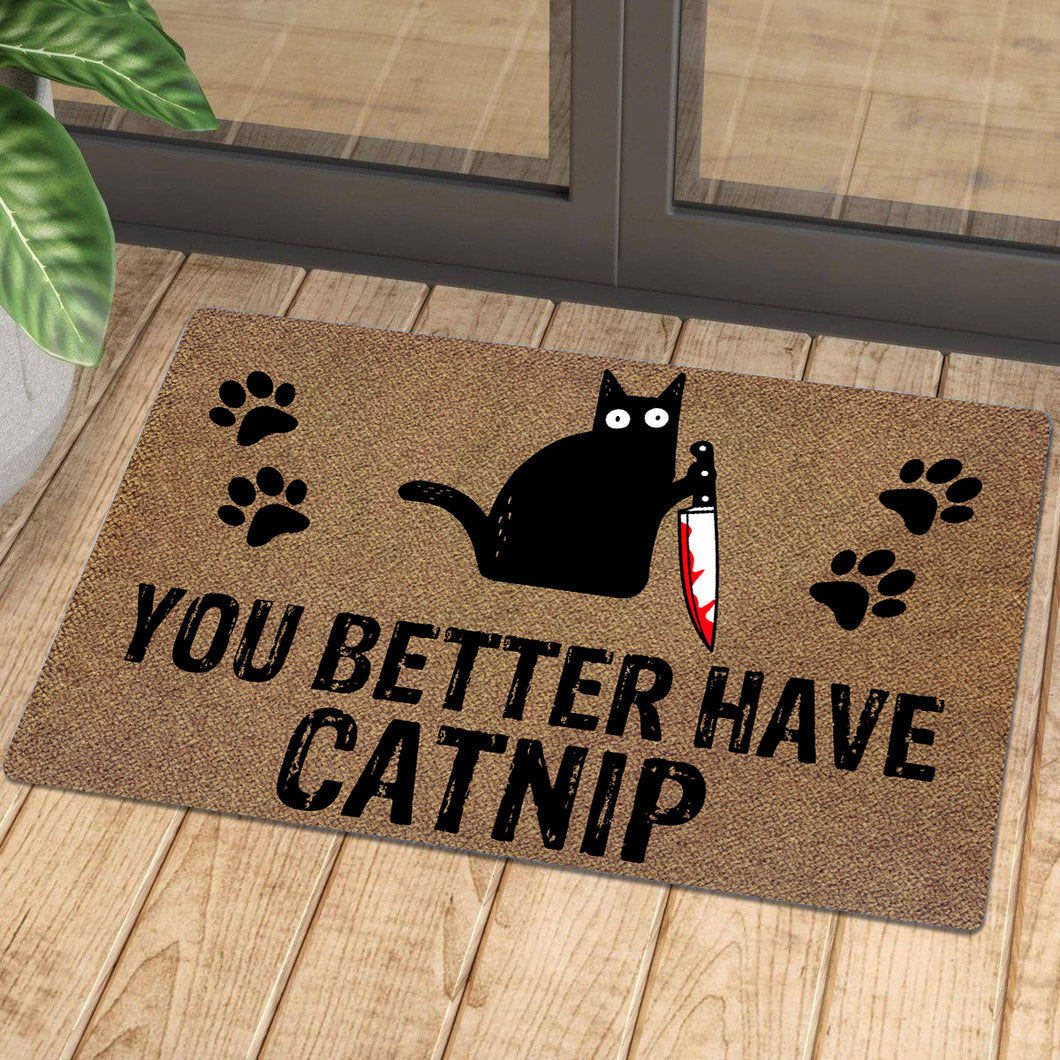 You Better Have Catnip