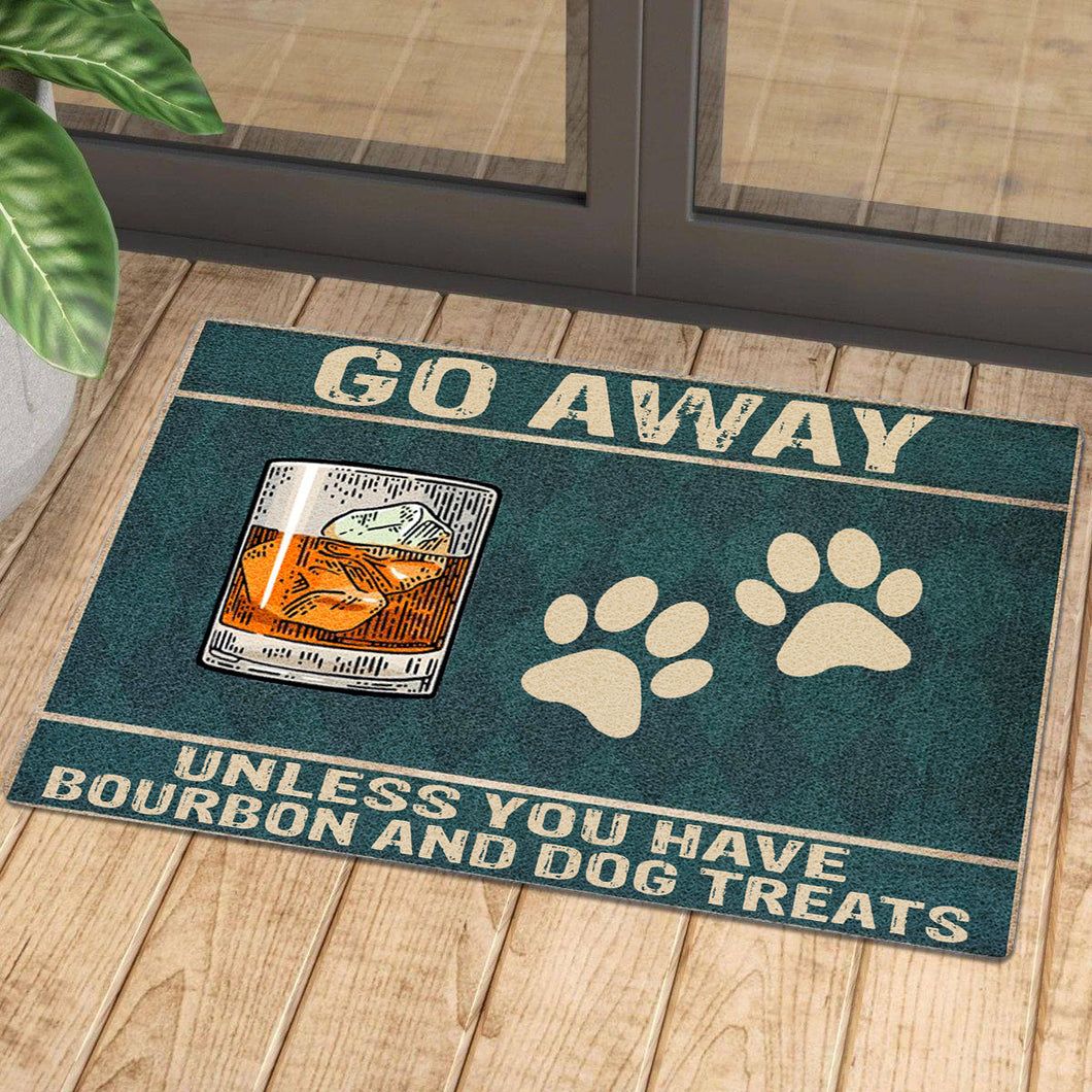 Go Away Unless You Have Bourbon And Dog Treats