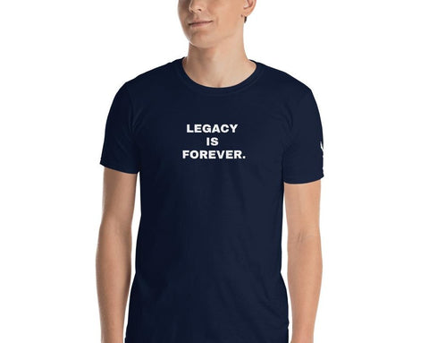 Legacy is Forever T-Shirt
