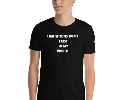 Limitations Don't Exist in My World T-Shirt