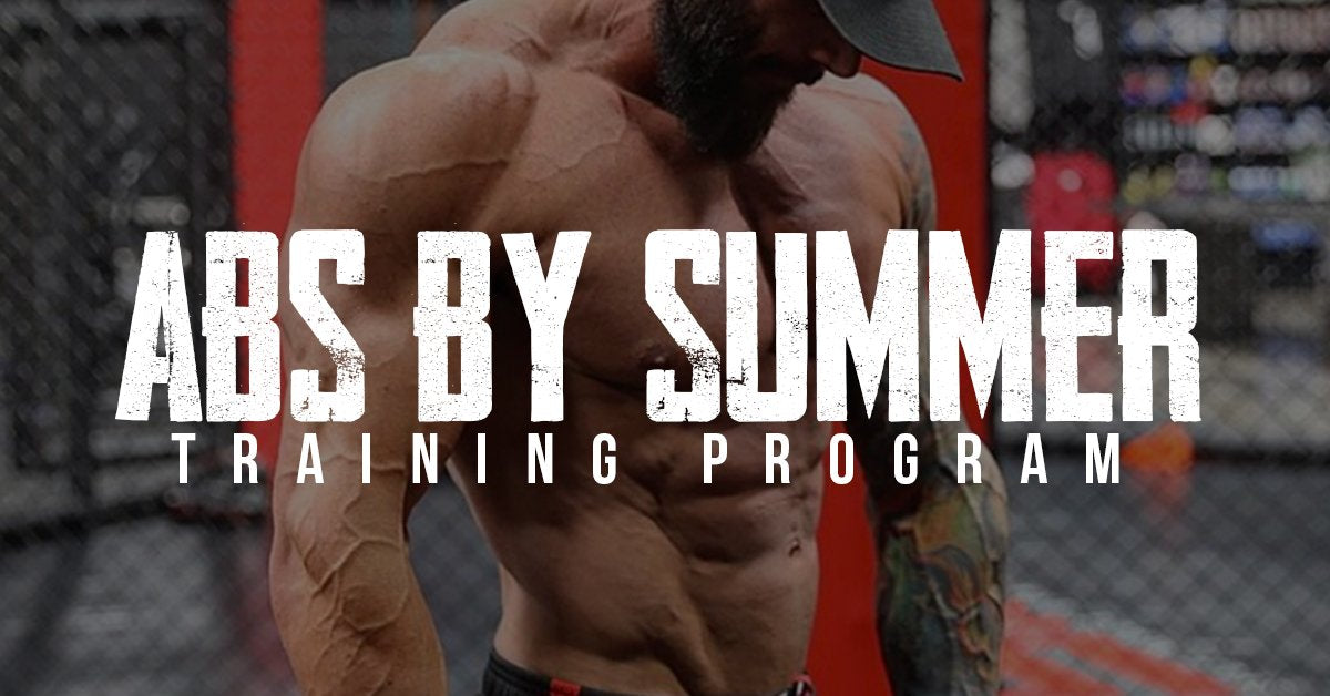 Abs by Summer! The Complete Training Program
