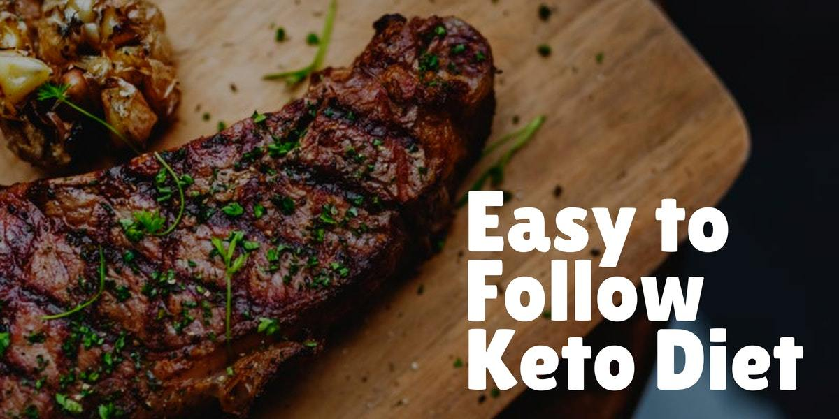 Easy to Follow Keto Diet