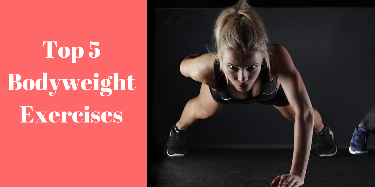Top 5 Bodyweight Exercises
