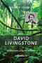 David Livingstone – Verschollen in Afrika