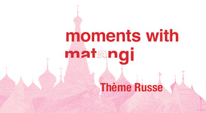 UPDATE: Moments with Matangi - Thème Russe