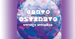 Canto Osinato Strings Attached